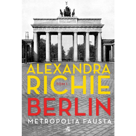 Książka Berlin. Metropolia Fausta. Tom 1 Richie Alexandra