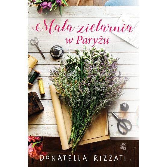 Książka Mała zielarnia w Paryżu Donatella Rizzati