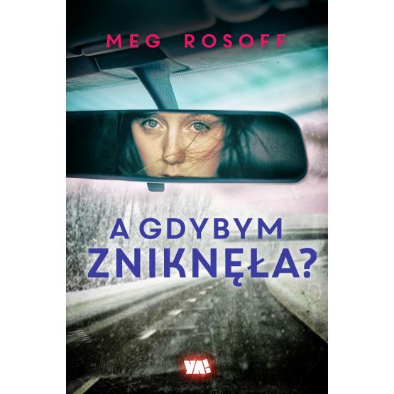 Książka A gdybym zniknęła? Rosoff Meg