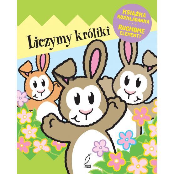 Książka Liczymy króliki. Książka rozkładana. Ruchome Elementy Praca zbiorowa
