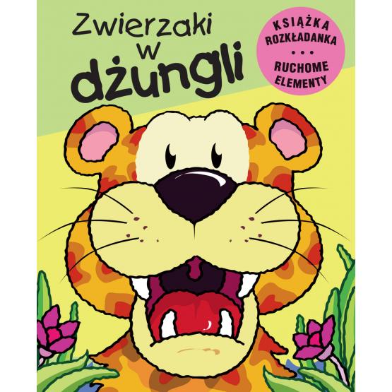 Książka Zwierzaki w dżungli. Książka rozkładana. Ruchome Elementy Praca zbiorowa