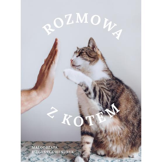 Książka Rozmowa z kotem Małgorzata Biegańska-Hendryk
