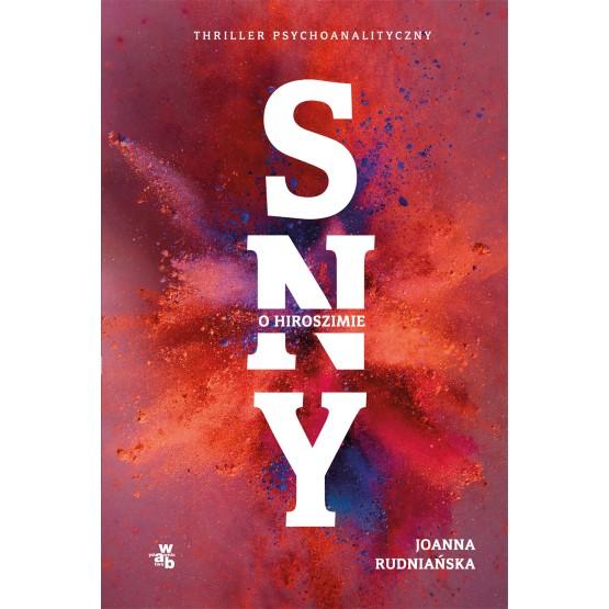 Książka Sny o Hiroszimie Joanna Rudniańska