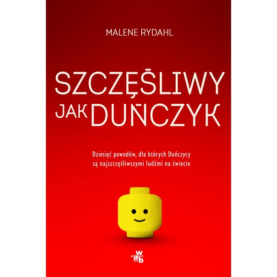 Książka Szczęśliwy jak Duńczyk Rydahl Malene