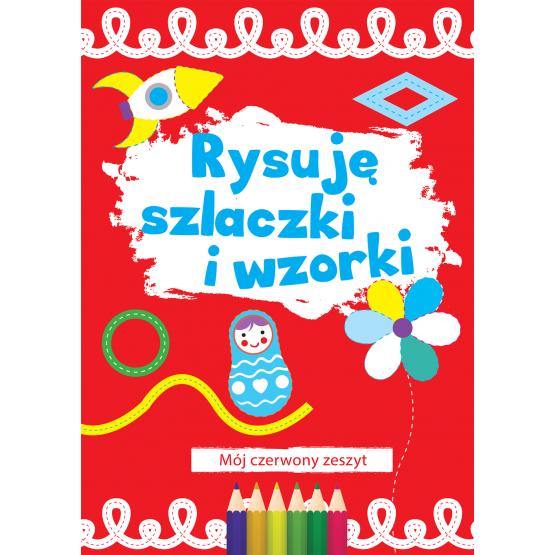 Książka Rysuję szlaczki i wzorki (czerwony) Praca zbiorowa
