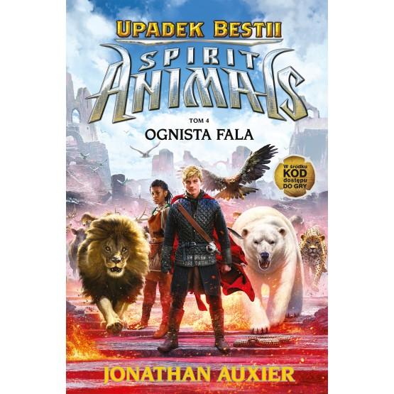 Książka Spirit Animals. Upadek bestii. Ognista fala. Tom 4 Auxier Jonathan
