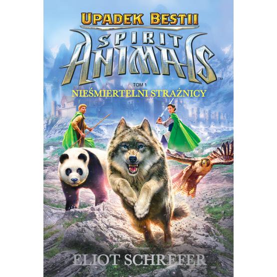 Książka Spirit Animals. Upadek Bestii. Nieśmiertelni strażnicy. Tom 1 Schrefer Eliot