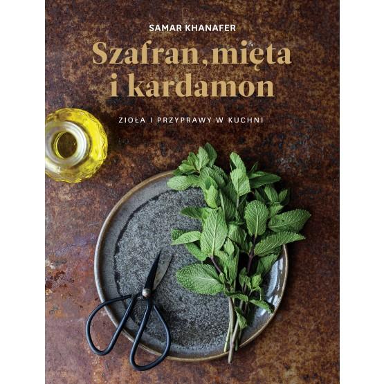 Książka Szafran, mięta i kardamon. Z autografem Khanafer Samar