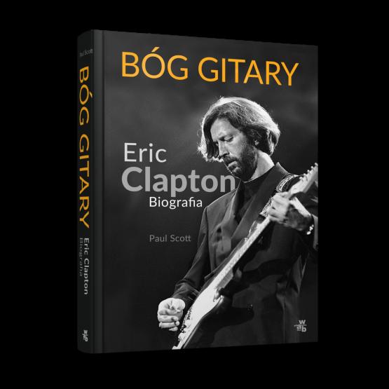 Książka Bóg gitary. Eric Clapton. Biografia Scott Paul