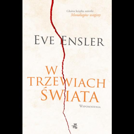 Książka W trzewiach świata. Wspomnienia Ensler Eve