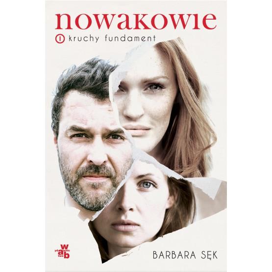 Książka Nowakowie. Tom 1. Kruchy fundament Sęk Barbara