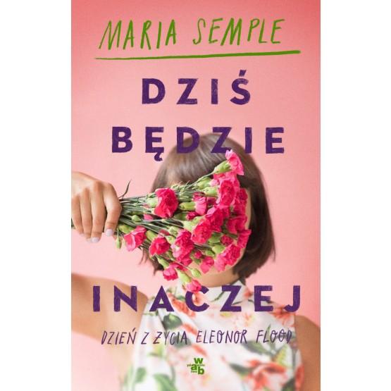 Książka Dziś będzie inaczej Semple Maria