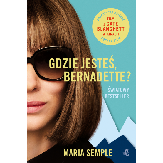 Książka Gdzie jesteś, Bernadette? Maria Semple