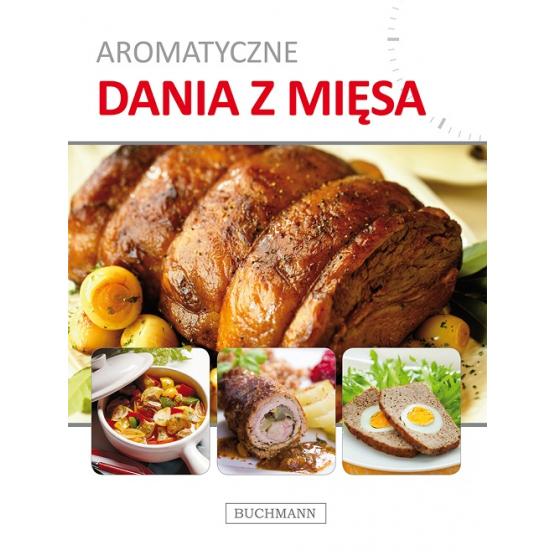 Książka Aromatyczne dania z mięsa Praca zbiorowa