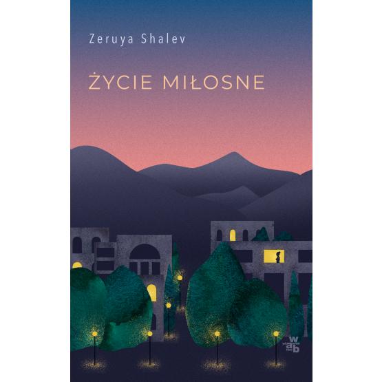 Książka Życie miłosne Zeruya Shalev