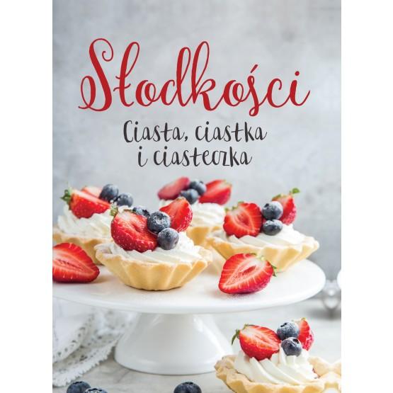 Książka Słodkości. Ciasta, ciastka i ciasteczka praca zbiorowa