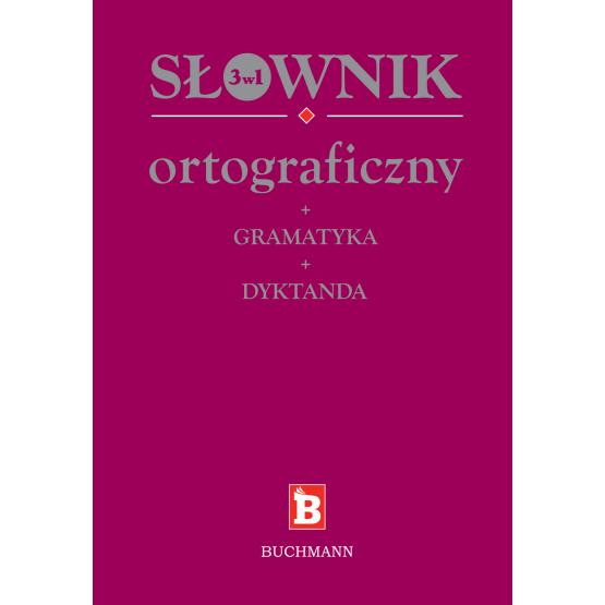Książka Słownik ortograficzny 3 w 1 Praca zbiorowa