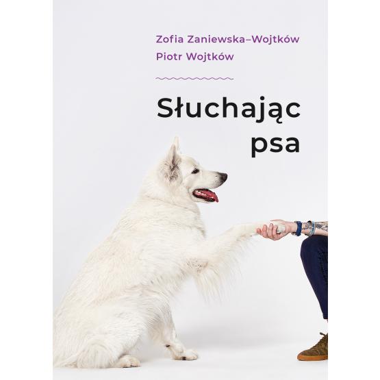 Książka Słuchając psa. Z autografem Piotr Wojtków Zofia Zaniewska