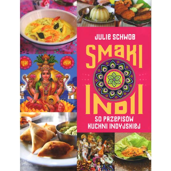 Książka Smaki Indii. Smaki świata Schwob Julie