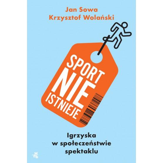 Książka Sport nie istnieje Sowa Jan