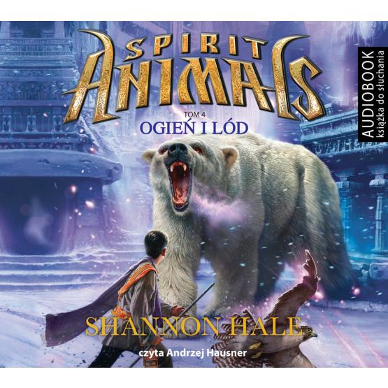 Książka Spirit Animals. Ogień i lód. Tom 4 Hale Shanon