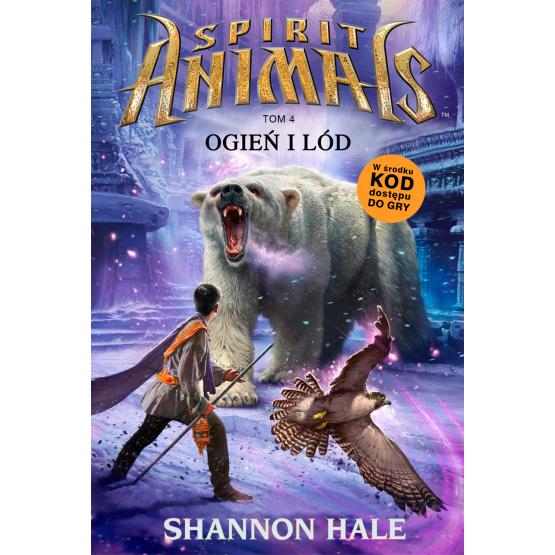 Książka Spirit Animals. Ogień i lód. Tom 4 Hale Shannon