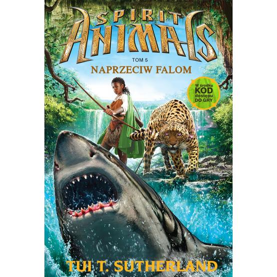 Książka Spirit Animals 5. Naprzeciw falom Sutherland T. Tui