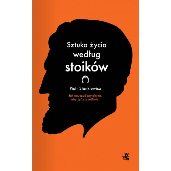 Książka Sztuka życia według stoików Stankiewicz Piotr