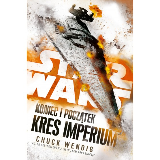 Książka Star Wars. Koniec i początek. Kres Imperium Wendig Chuck