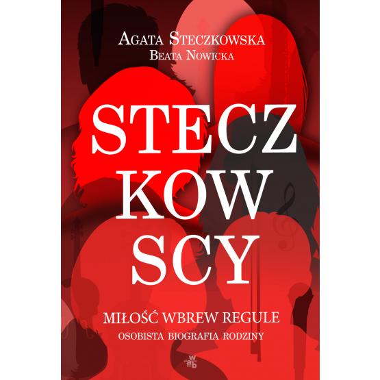 Książka Steczkowscy. Miłość wbrew regule Steczkowska Agata