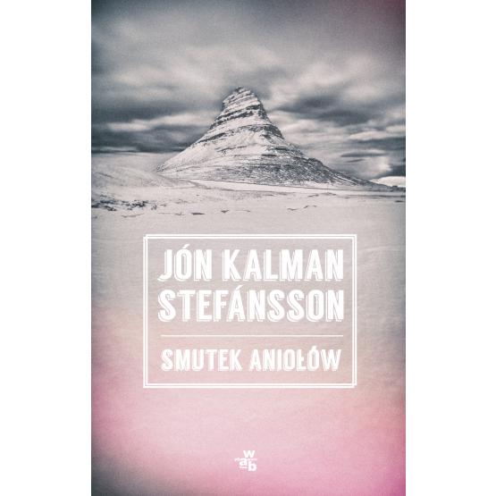Książka Smutek aniołów Stefansson Kalman Jón