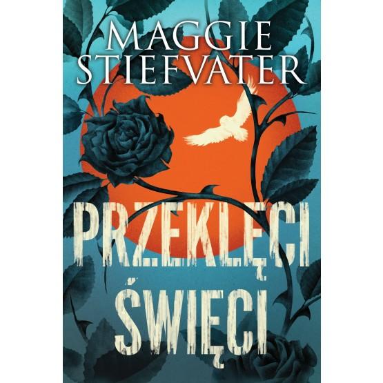 Książka Przeklęci święci Stiefvater Maggie