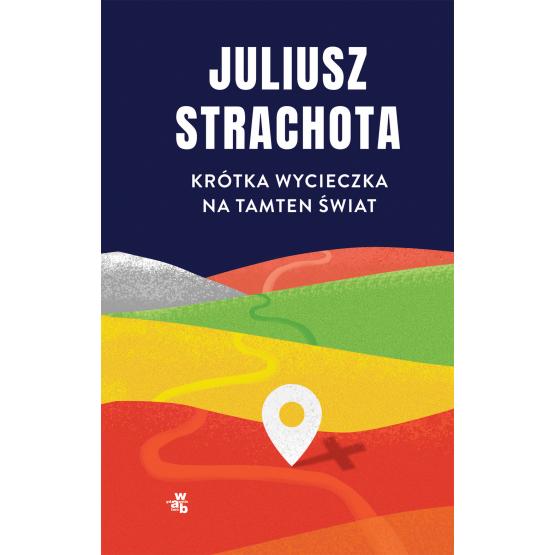Książka Krótka wycieczka na tamten świat Juliusz Strachota