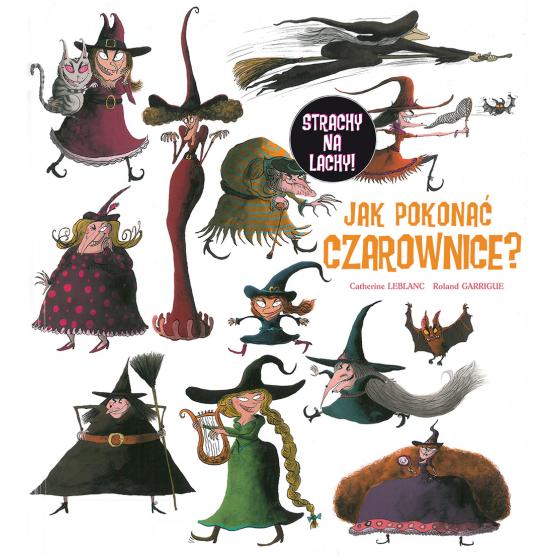 Książka Jak pokonać czarownice? Leblanc Catherine Garrigue Roland