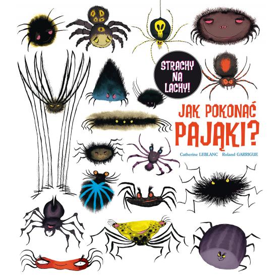 Książka Jak pokonać pająki? LeBlanc Catherine Garrigue Rolland