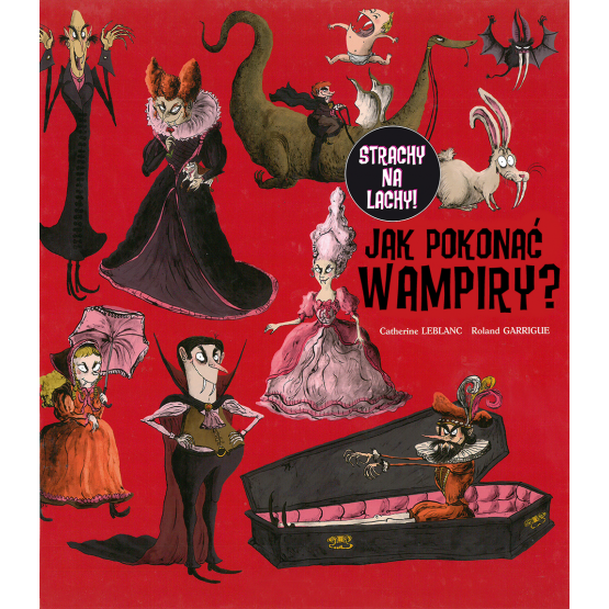 Książka Jak pokonać wampiry? Leblanc Catherine Garrigue Roland