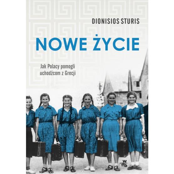 Książka Nowe życie. Jak Polacy pomogli uchodźcom z Grecji Sturis Dionisios