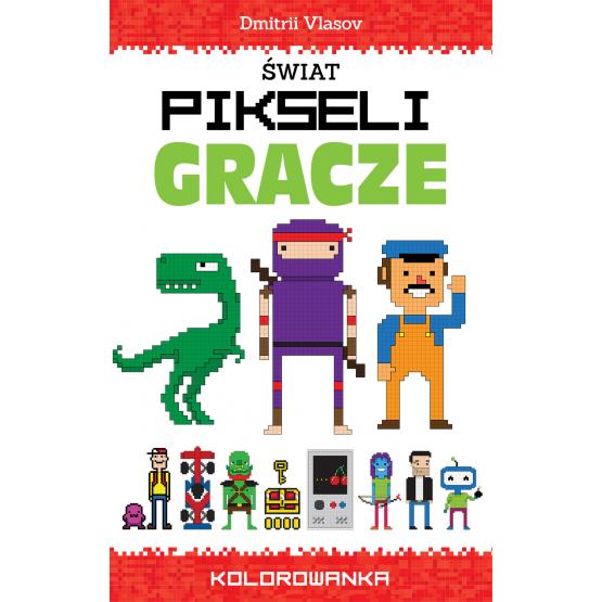 Książka Świat pikseli. Gracze Praca zbiorowa
