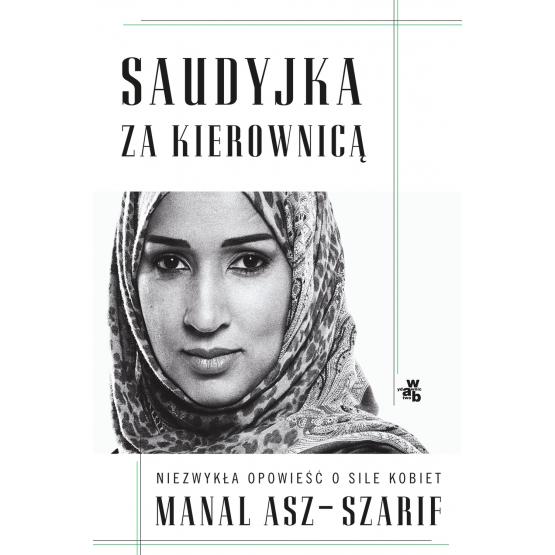 Książka Saudyjka za kierownicą Manal asz-Szarif