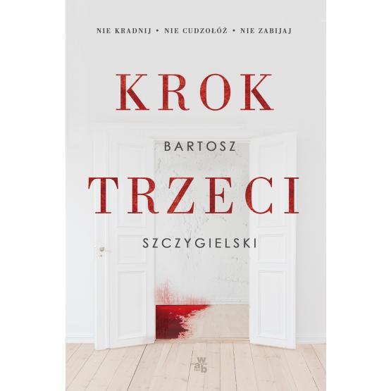 Książka Krok trzeci Bartosz Szczygielski