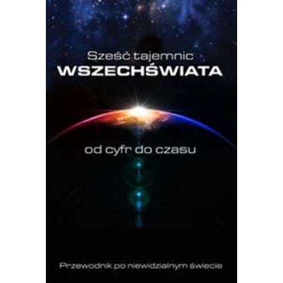 Książka Sześć tajemnic Wszechświata. Od cyfr do czasu Blatner David