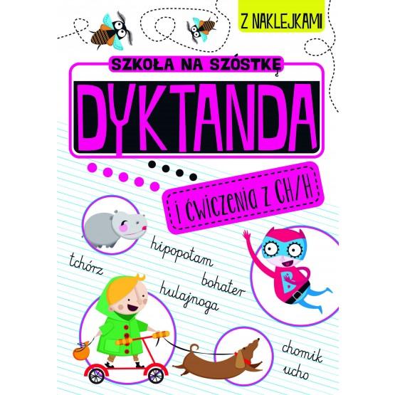 Książka Szkoła na szóstkę. Dyktanda i ćwiczenia z ch/h praca zbiorowa
