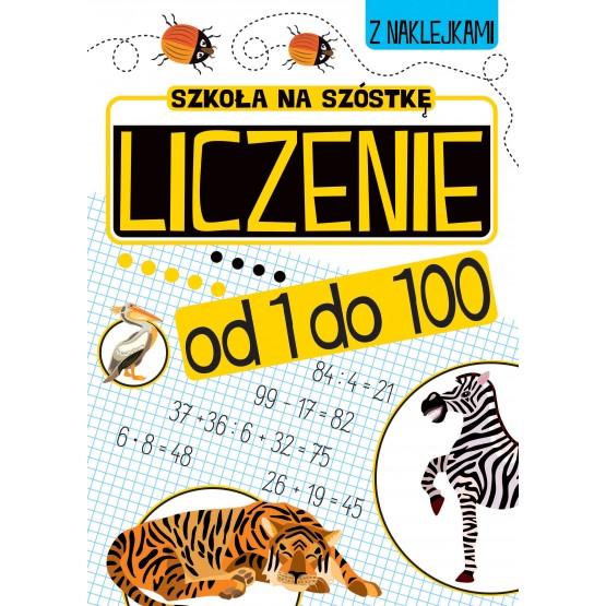 Książka Szkoła na szóstkę. Liczenie od 1 do 100 praca zbiorowa