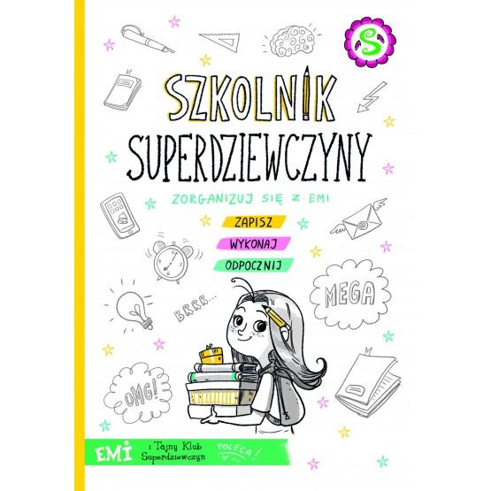 Książka Emi i Tajny Klub Superdziewczyn. Szkolnik superdziewczyny Mielech Agnieszka