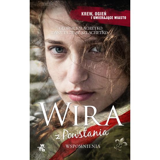 """Książka Wira z Powstania. Pocket Szlachetko """"Wira"""" Danuta Szlachetko George"""
