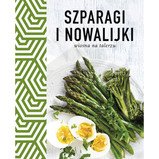 Książka Szparagi i nowalijki. Wiosna na talerzu Praca zbiorowa