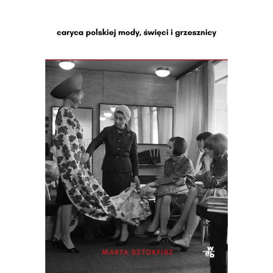 Książka Caryca polskiej mody, święci i grzesznicy Sztokfisz Marta