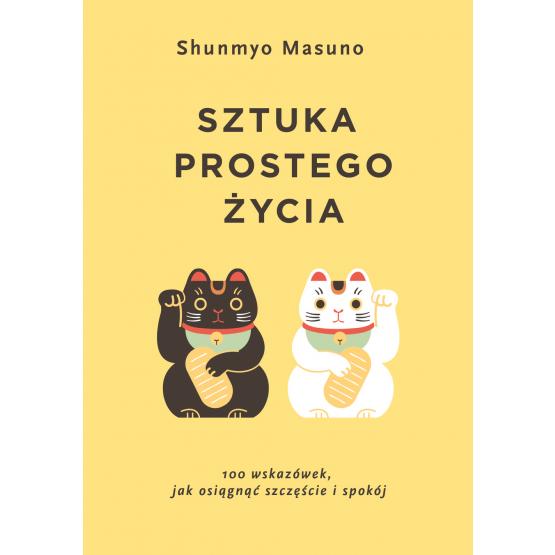 Książka Sztuka prostego życia Shunmyo Masuno