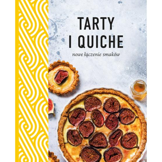 Książka Tarty i quiche. Nowe łączenie smaków Praca zbiorowa