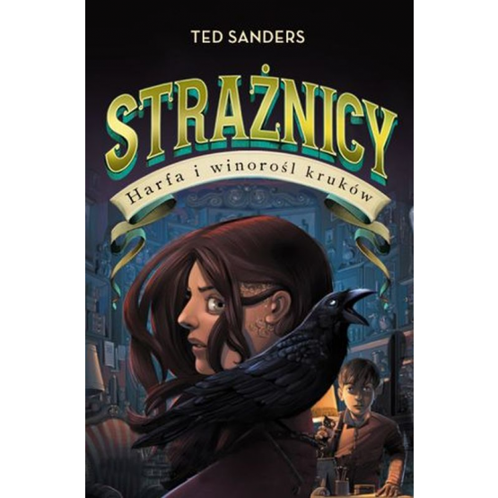 Książka Strażnicy 2. Harfa i winorośl kruków Sanders Ted